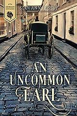 An Uncommon Earl (Georgian Gentlemen Book 2) Kindle Edition