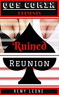 QOS Comix: Ruined Reunion: Special Cuckold Collaboration With QOS Comix.  An Adult Cuckold Erotica Taboo Interracial Sissy Tale of a Flashback of Two Black Bullies, A Busty Girlfriend and a Beta Wimp