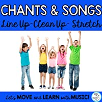 Elementary School Songs and Chants: Line Up, Clean Up, Stretch, Gather