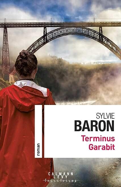 Terminus Garabit de Sylvie Baron