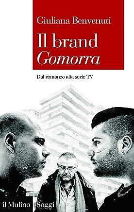 Il brand Gomorra: Dal romanzo alla serie TV (Saggi Vol. 863)