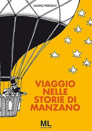 Viaggio nelle storie di Manzano (Segni dautore Vol. 5)