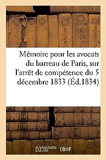 Mémoire pour les avocats du barreau de Paris, sur l'arrêt de compétence du 5 décembre 1833 (French Edition)