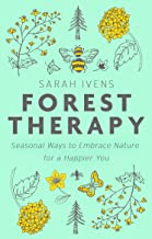 Forest Therapy: Seasonal Ways to Embrace Nature for a Happier You (English Edition)