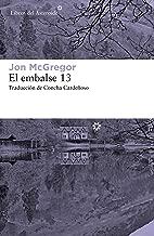 El embalse 13 (Libros del Asteroide nº 222) (Spanish Edition)