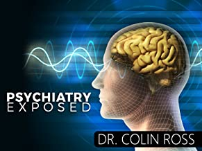 Psychiatry Exposed - Dr Colin Ross