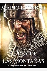 El rey de las montañas: La historia de Don Pelayo (Grandes Personajes de la Historia de España) Versión Kindle
