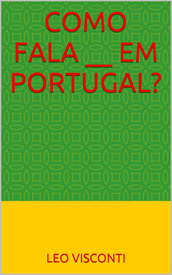 頼む修羅場ほこりっぽいComo Fala __ em Portugal? (Portuguese Edition)