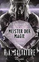 Die Heimkehr 1 - Meister der Magie: Roman (German Edition)