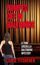 Bumped Off in Baltimore: A Toni Credella Baltimore Mystery (Toni Credella Mysteries Book 4)