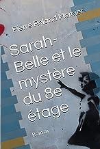 Sarah-Belle et le mystère du 8e étage (French Edition)
