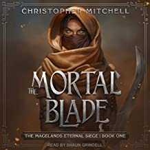 The Mortal Blade: Magelands Eternal Siege Series, Book 1