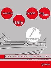 "Yacht'n Italy Export Museum 2016. Renato ""Sonny"" Levi. Volume IV (Italian Edition)"