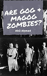 Are Gog & Magog Zombies?: A study of the contemporary theory