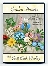 Garden Flowers with Sugar Critters Volume II - Scott Clark Woolley - PAL format