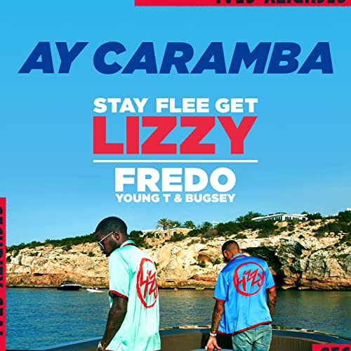 Ay Caramba [Explicit] by Stay Flee Get Lizzy & Fredo & Young