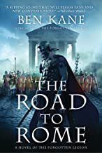 The Road to Rome: A Novel of the Forgotten Legion (Forgotten Legion Chronicles Book 3)