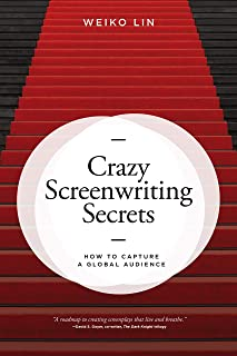 Crazy Screenwriting Secrets: How to Capture A Global Audience