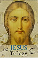 The Jesus Trilogy: Choice and Will / Love and Surrender / Beliefs, Emotions, and the Creation of Reality Kindle Edition