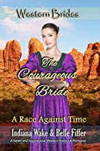 The Courageous Bride (A Race Against Time Book 3)