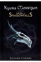 Kyara Morrigan e a Guerra de Shadowfalls: ((LIVRO1)) eBook Kindle