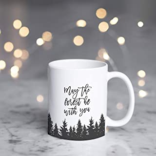 Coffee Mug 11Oz May The Forest Be With You Mug Gifts For Hikers Gifts For Geeks Geeky Mugs Funny Geek Mugs Gifts For Hikers Hiking Mugs Camping Mug