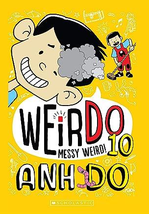 WeirDo #10: Messy Weird