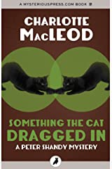 Something the Cat Dragged In (The Peter Shandy Mysteries) Kindle Edition