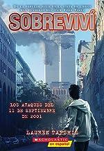 Sobreviví los ataques del 11 de septiembre de 2001 (I Survived the Attacks of September 11, 2001) (Spanish Edition)