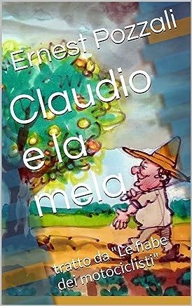 Claudio e la mela: tratto da Le fiabe dei motociclisti