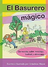 El Basurero Magico: Libro de ecología para niños: Un cuento ilustrado sobre ecologia, reciclaje, lealtad y altruismo (TRES ARANDANOS)