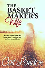 The Basket Maker's Wife: Basket Series (Book1) (The Basket Series)