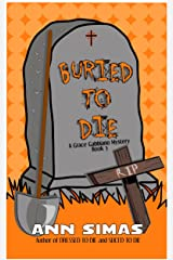 BURIED TO DIE (A Grace Gabbiano Mystery, Book 3) (Grace Gabbiano Mysteries) Kindle Edition
