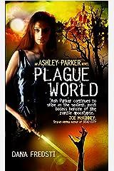 Plague World (Ashley Parker) Kindle Edition