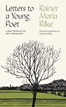 Letters to a Young Poet: A New Translation and Commentary