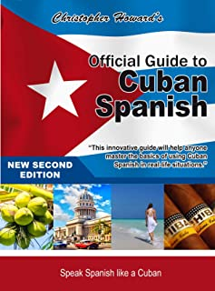 The Official Guide to Cuban Spanish: Speak Spanish like a Cuban
