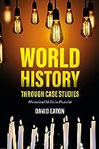 World History through Case Studies: Historical Skills in Practice