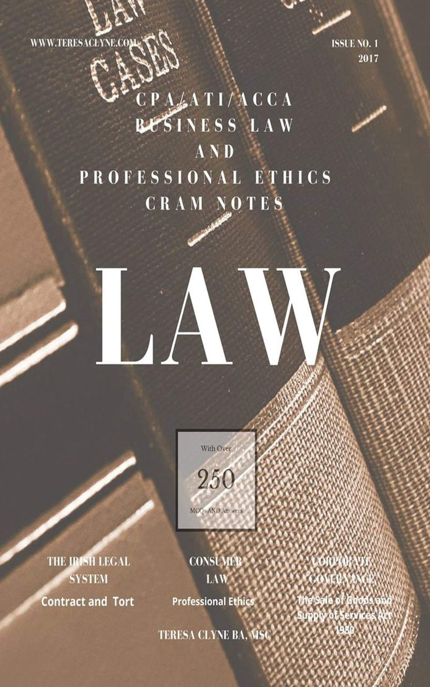 CPA / ACCA / ATI Business law in Ireland: Cram Notes - Revision Notes with MCQ's