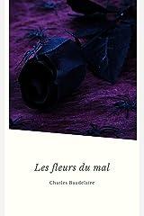 Les Fleurs du Mal (Les Grands Classiques de la Littérature Française) (French Edition) Kindle Edition
