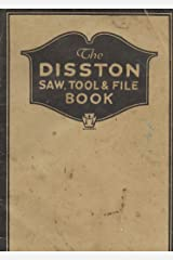 The Disston Saw, Tool and File Book Kindle Edition