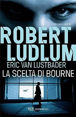 La scelta di Bourne: Jason Bourne vol. 6 (Serie Jason Bourne) (Italian Edition)