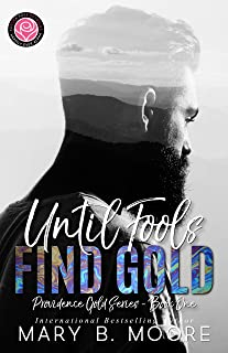 Until Fools Find Gold: Happily Ever Alpha World (Providence Gold Series Book 1)