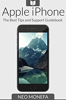 IPHONE: The Best Tips & Support Guidebook (Apple iPh