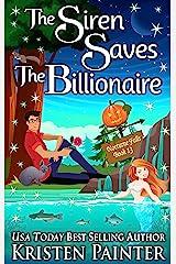 The Siren Saves The Billionaire Kindle Edition
