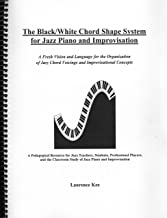 The Black/White Chord Shape System for Jazz Piano and Improvisation