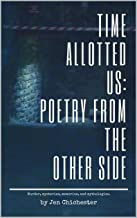 Time Allotted Us: Poetry From the Other Side