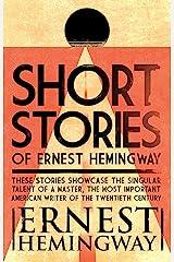 Short Stories of Ernest Hemingway Kindle Edition