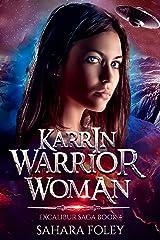 KARRIN: Warrior Woman: A Paranormal / Sci-Fi Adventure (Excalibur Saga Book 4) Kindle Edition