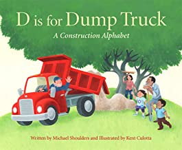 D is for Dump Truck: A Construction Alphabet (Sleeping Bear Alphabet Books)