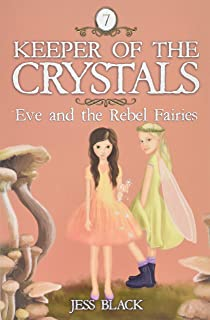 Keeper of the Crystals: Eve and the Rebel Fairies